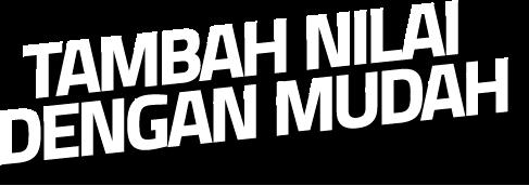 TAMBAH NILAI DENGAN MUDAH